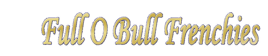 Full O Bull Frenchies